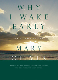 Book cover for Why I Wake Early by Mary Oliver
